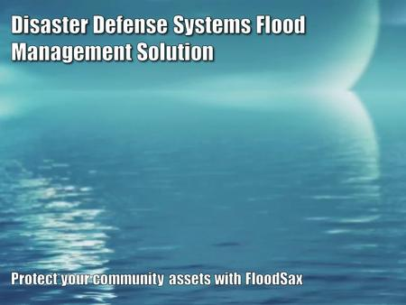 Introducing FloodSax Features & Benefits Comparison Application Examples Overview.