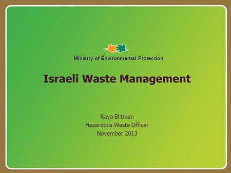Israeli Waste Management Raya Blitman Hazardous Waste Officer November 2013.