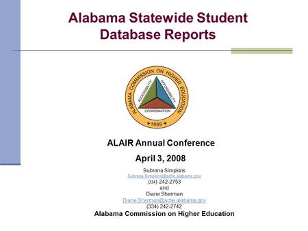 Subrena Simpkins (334 ) 242-2753 and Diane Sherman (334) 242-2742 Alabama Commission on.