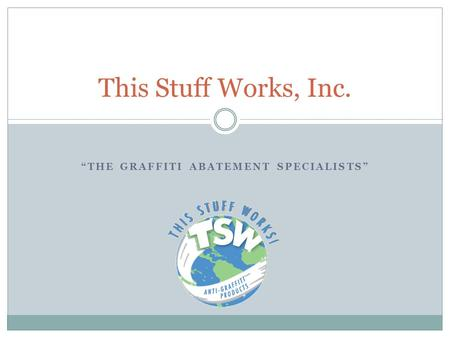 """THE GRAFFITI ABATEMENT SPECIALISTS"" This Stuff Works, Inc."