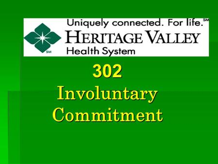 302 Involuntary Commitment