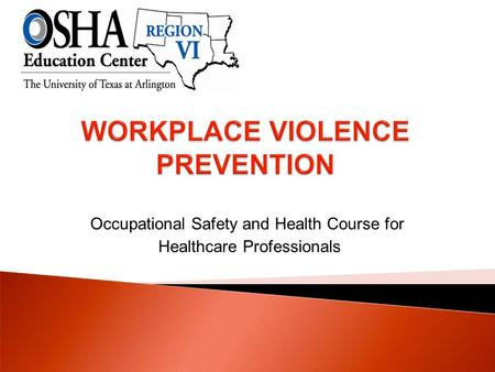 Occupational Safety and Health Course for Healthcare Professionals.