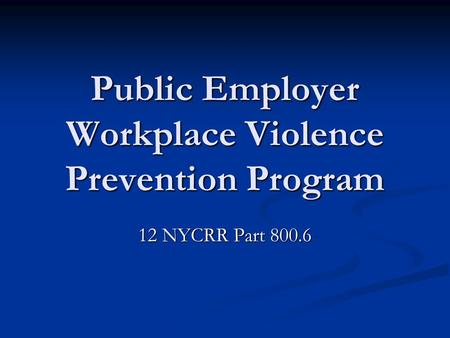 Public Employer Workplace Violence Prevention Program