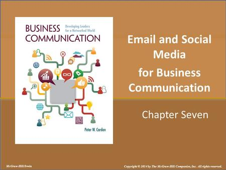 Chapter Seven Email and Social Media for Business Communication McGraw-Hill/Irwin Copyright © 2014 by The McGraw-Hill Companies, Inc. All rights reserved.