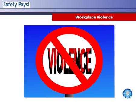 Workplace Violence. Disclaimer This training material presents very important information. Your organization must do an evaluation of all exposures, applicable.