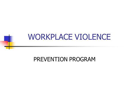 WORKPLACE VIOLENCE PREVENTION PROGRAM.