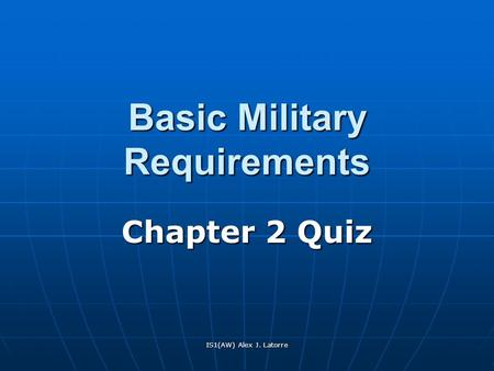 IS1(AW) Alex J. Latorre Basic Military Requirements Chapter 2 Quiz.