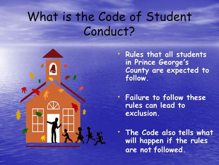 What is the Code of Student Conduct? Rules that all students in Prince George ' s County are expected to follow. Failure to follow these rules can lead.