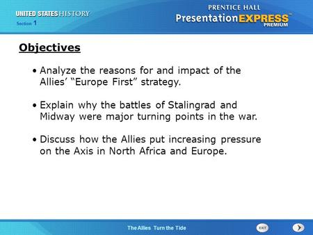 "The Cold War BeginsThe Allies Turn the Tide Section 1 Analyze the reasons for and impact of the Allies' ""Europe First"" strategy. Explain why the battles."