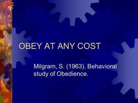 stanley milgrams behavioral study of obedience essay