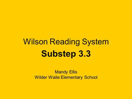 Substep 3.3 Mandy Ellis Wilder Waite Elementary School