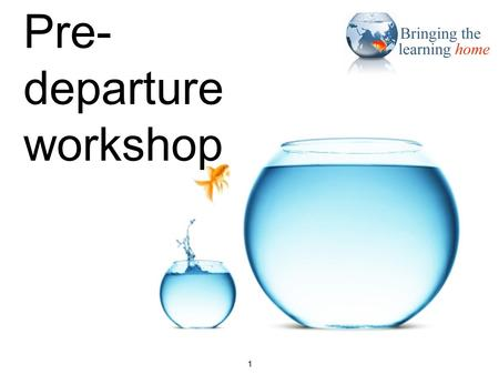 Title slide 1 Pre- departure workshop 1. Adaptation pre-departure 2 & coping.