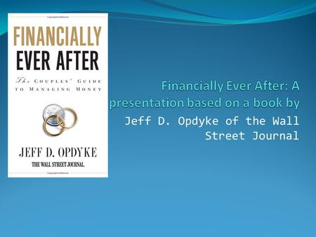 Jeff D. Opdyke of the Wall Street Journal. Debt Facts Conflicts over spending inflict the most damage on a marriage during the first year Debt - one of.