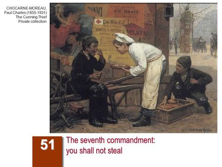 The seventh commandment: you shall not steal 51 CHOCARNE-MOREAU, Paul Charles (1855-1931) The Cunning Thief Private collection.