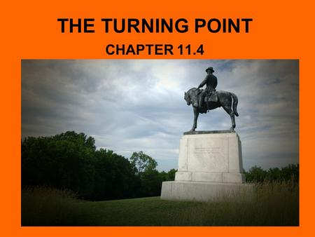 THE TURNING POINT CHAPTER 11.4. VICKSBURG FALLS UNION FORCES WANTED TO CAPTURE VICKSBURG, MS, IN ORDER TO GAIN CONTROL OF THE MS RIVER AND CUT THE SOUTH.