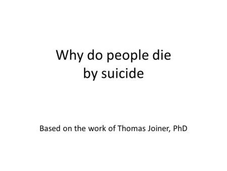 Why do people die by suicide
