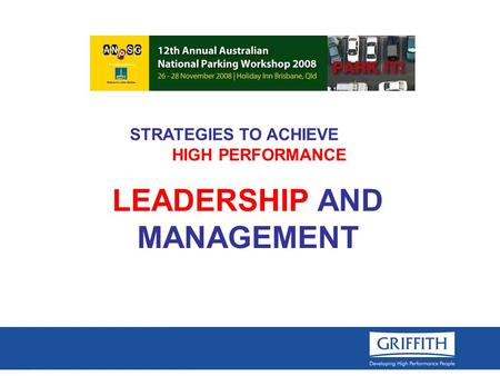 LEADERSHIP AND MANAGEMENT STRATEGIES TO ACHIEVE HIGH PERFORMANCE.