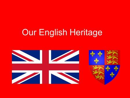 Our English Heritage. King Henry II Established Common Law (1166 A.D.) Created Trial by Jury of 12 Peers.