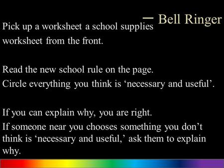 一 Bell Ringer Pick up a worksheet a school supplies