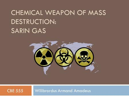Chemical weapon of mass destruction: Sarin Gas