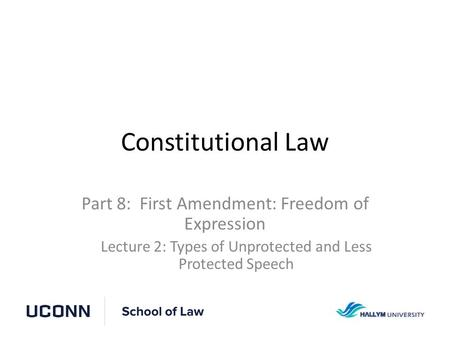 Constitutional Law Part 8: First Amendment: Freedom of Expression
