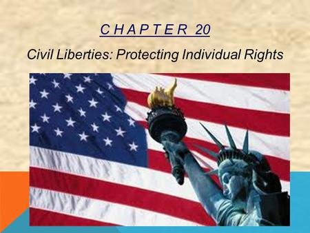 C H A P T E R 20 Civil Liberties: Protecting Individual Rights
