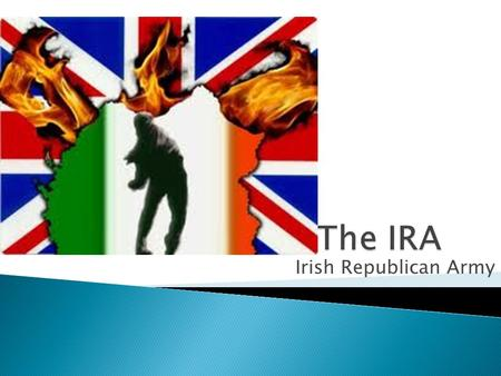 Irish Republican Army.  1400 – Normans from England settle in Ireland  1495 – King Henry VII extends English law over Irish parliament.