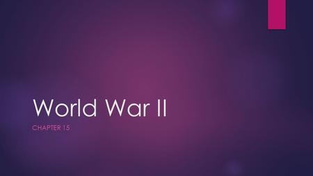 World War II CHAPTER 15. Section 1: The Allies Turn the Tide  The Axis powers do not have a coordinated strategy to defeat the Allies  Hitler wanted.