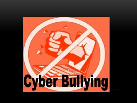 CYBERBULLYING The internet has created a new world for people from alla parts of the world to meet, connect and exchange information Unfortunately, it.