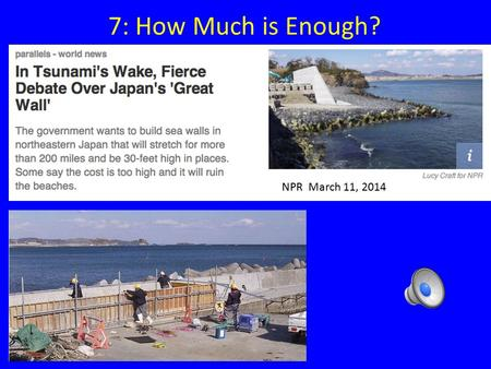 7: How Much is Enough? NPR March 11, 2014 Lecture 72.