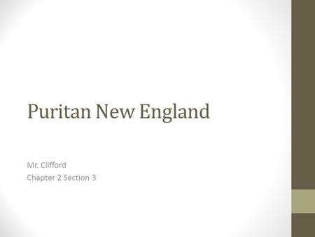 Puritan New England Mr. Clifford Chapter 2 Section 3.