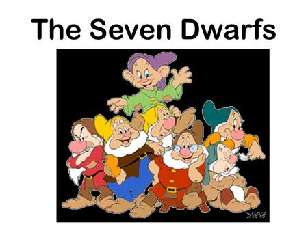 The Seven Dwarfs. MOST ALL DRUGS AFFECT THE AMYGDALA- THE PLEASURE CENTER OF THE BRAIN.