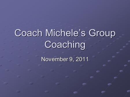 Coach Michele's Group Coaching November 9, 2011. 2Copyright (c) Michele Caron, 2011 Today's Topic Techniques – The Enneagram.