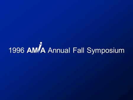 1996 AM A Annual Fall Symposium. SCAMC (Symposium on Computer Applications in Medical Care)