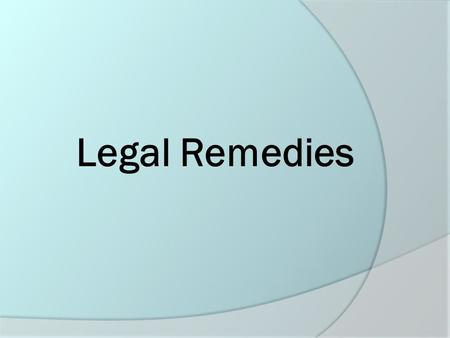 Legal Remedies Legal Remedies.