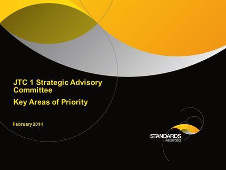 JTC 1 Strategic Advisory Committee Key Areas of Priority February 2014.