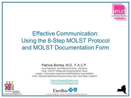 1 Effective Communication: Using the 8-Step MOLST Protocol and MOLST Documentation Form A nonprofit independent licensee of the BlueCross BlueShield Association.