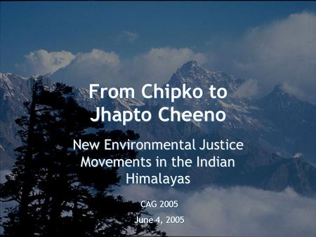 From Chipko to Jhapto Cheeno