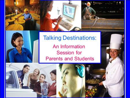 York Region District School Board Talking Destinations: An Information Session for Parents and Students.