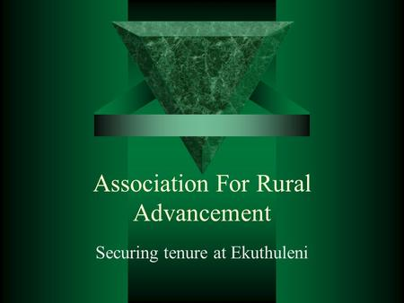 Association For Rural Advancement Securing tenure at Ekuthuleni.