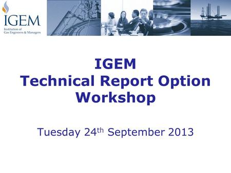 IGEM Technical Report Option Workshop Tuesday 24 th September 2013.