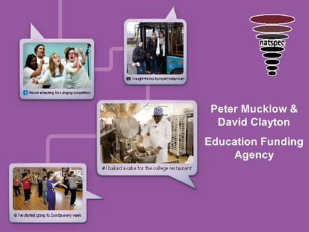 Peter Mucklow & David Clayton Education Funding Agency.