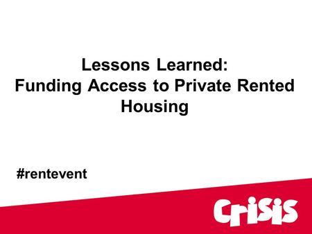 Lessons Learned: Funding Access to Private Rented Housing #rentevent.