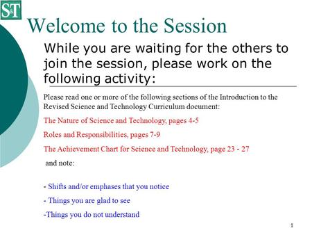 1 Welcome to the Session While you are waiting for the others to join the session, please work on the following activity: Please read one or more of the.