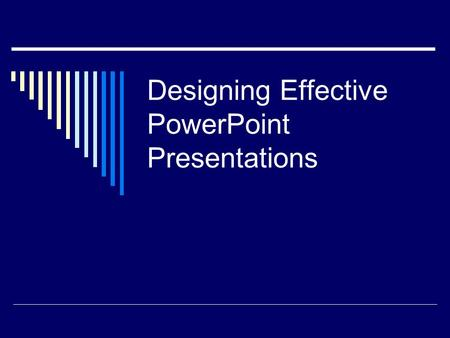Designing Effective PowerPoint Presentations Make It Big.