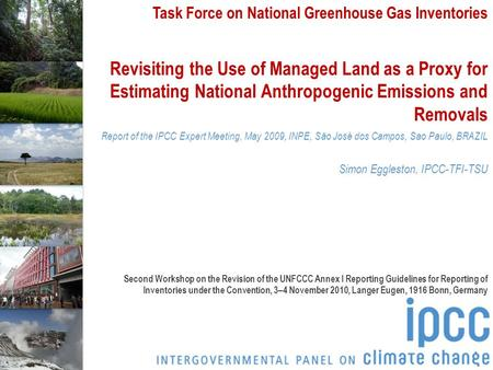Task Force on National Greenhouse Gas Inventories Revisiting the Use of Managed Land as a Proxy for Estimating National Anthropogenic Emissions and Removals.
