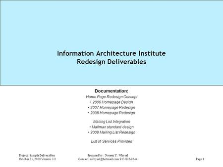 Project: Sample Deliverables October 21, 2008 Version 3.0 Prepared by: Noreen Y. Whysel Contact: 1 Information Architecture.