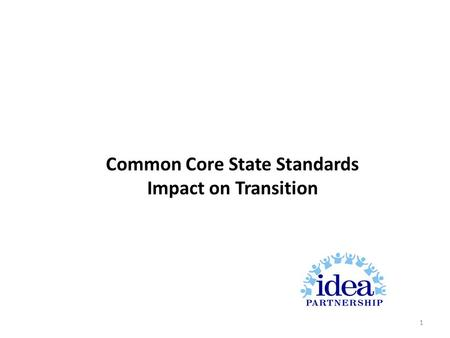 Common Core State Standards Impact on Transition 1.