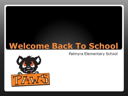 Welcome Back To School Palmyra Elementary School.
