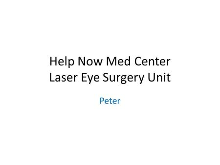 Help Now Med Center Laser Eye Surgery Unit Peter.